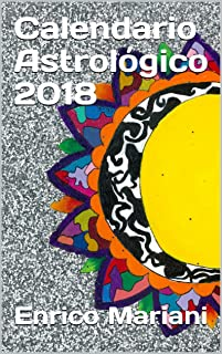 Calendario Astrológico 2018 (Spanish Edition)