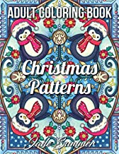 Christmas Patterns: An Adult Coloring Book with Fun Holiday Designs, Detailed Christmas Mandalas, and Relaxing Winter Decorations