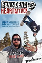 Brain Dead Heart Attack: A Think Thank Production