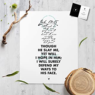 Job 13:15 - Though he slay me, yet will I hope in him; I will surely defend my ways to his face - Artisanal Giclée Art Print [unframed]