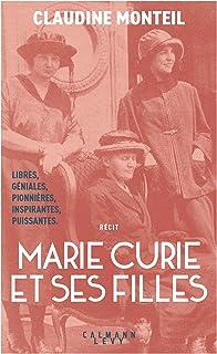 Marie Curie et ses filles: Trois femmes d'exception