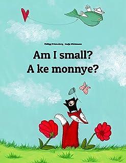 Am I small? A ke monnye?: Children's Picture Book English-Setswana/Tswana (Bilingual Edition) (World Children's Book)
