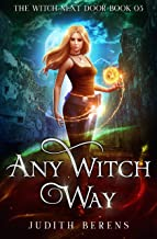 Any Witch Way (The Witch Next Door Book 3)