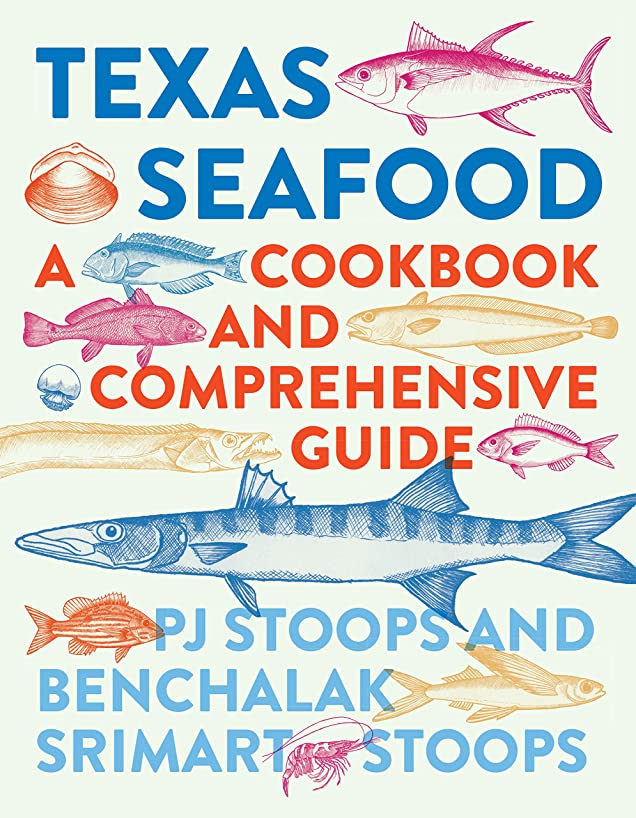 Texas Seafood: A Cookbook and Comprehensive Guide