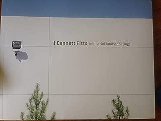 J. Bennett Fitts: Industrial Landscape[ing]
