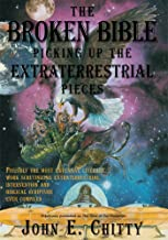 The Broken Bible: Picking up the Extraterrestrial Pieces