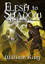 Flesh to Shadow: The First Kormak Omnibus (Kormak Saga Boxed Book 1)
