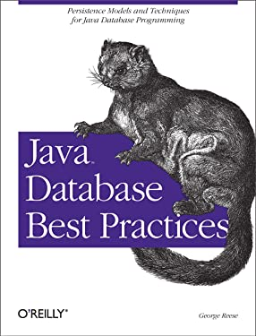Java Database Best Practices: Persistence Models and Techniques for Java Database Programming