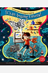 It's An Amazing Universe: A Story Inspired by Stephen Hawking (Little Leaders) Kindle Edition