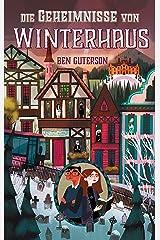 Die Geheimnisse von Winterhaus (German Edition) Kindle Edition