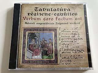 Verbum caro factum est / Adventi megemlékezés Zsigmond királyról / A Commemoration of King Sigismundus at Advent