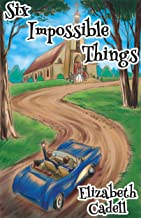 Six Impossible Things (Wayne Family Book 3)