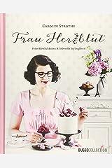 Frau Herzblut: Feine Köstlichkeiten & liebevolle Stylingideen Hardcover