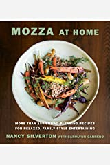 Mozza at Home: More than 150 Crowd-Pleasing Recipes for Relaxed, Family-Style Entertaining: A Cookbook Kindle Edition
