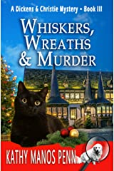 Whiskers, Wreaths & Murder: A Cozy English Animal Mystery (A Dickens & Christie Mystery Book 3) Kindle Edition