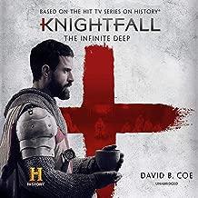 Knightfall: The Infinite Deep: The Knightfall Series, Book 1