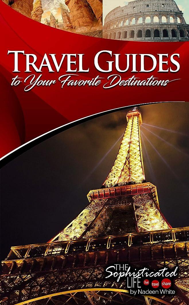練習絶えずコンバーチブルTravel Guides to Your Favorite Destinations (English Edition)