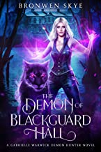 The Demon of Blackguard Hall: A Gabrielle Warwick Demon Hunter Novel
