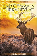 End of War in Thermopylae (Thermopylae Bound Series Book 6) Kindle Edition