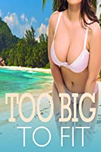 TOO BIG TO FIT - Erotic Taboo Tales