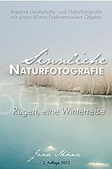 Sinnliche Naturfotografie: 50mm - Rügen, eine Winterreise Kindle Ausgabe