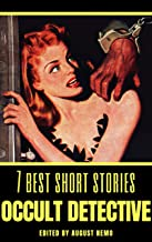 7 best short stories: Occult Detective (7 best short stories - specials Book 16)