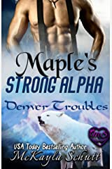 Maple's Strong Alpha: Paranormal Romance: Wolf Shifter Romance: Bad Dad Romance (Denver Troubles Book 1) Kindle Edition