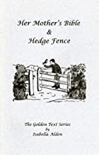 Her Mother's Bible & Hedge Fence (Golden Text Series)