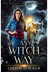 Any Witch Way (A Witch in Wolf Wood Book 3) Kindle Edition