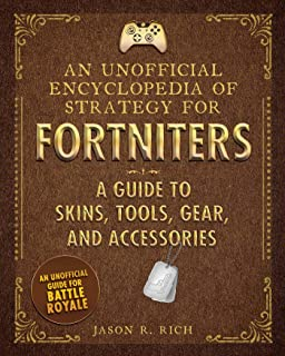 An Unofficial Encyclopedia of Strategy for Fortniters: A Guide to Skins, Tools, Gear, and Accessories (English Edition)