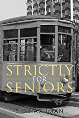 Strictly for Seniors Kindle Edition