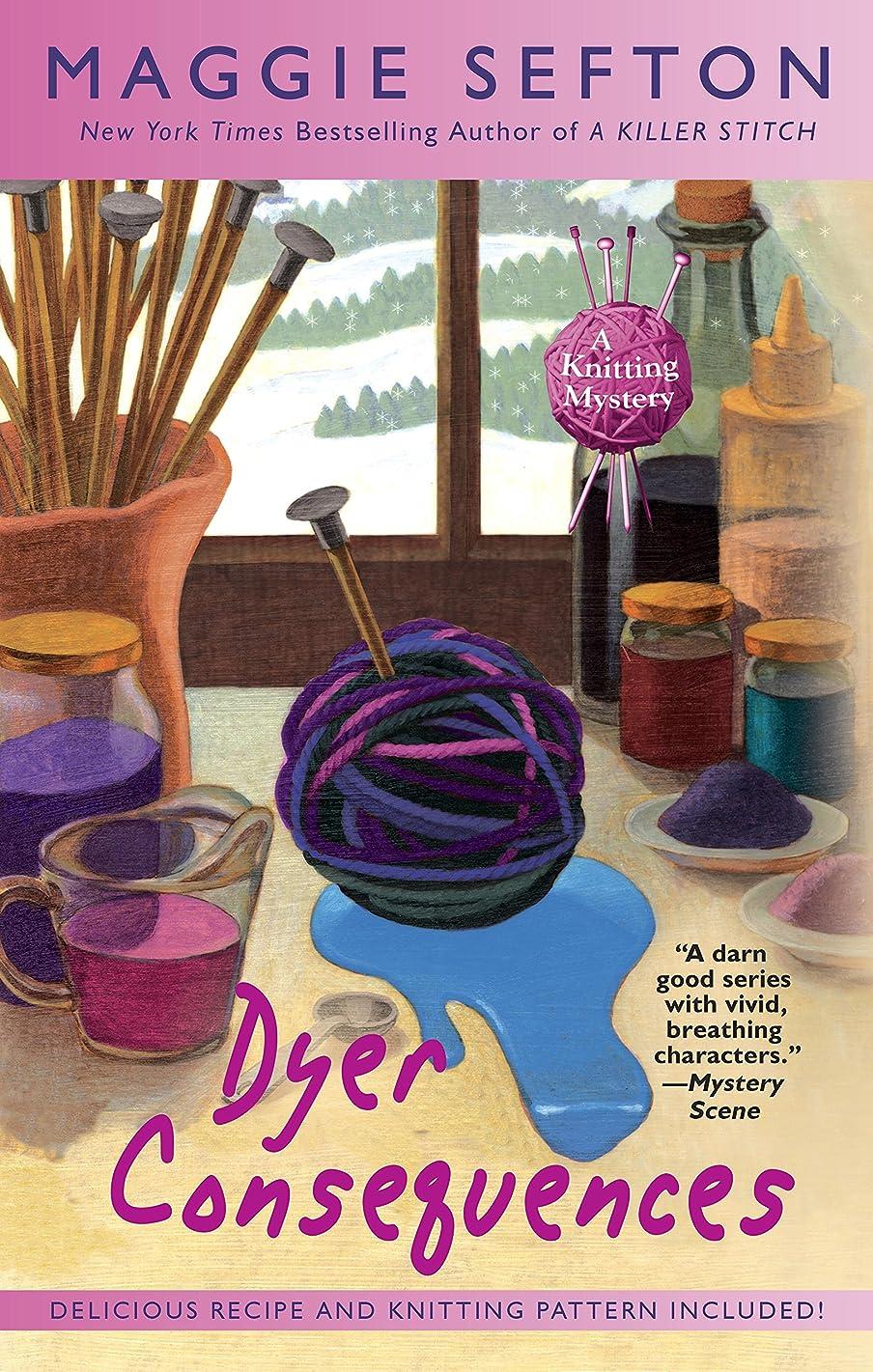 奇跡的なセラーライターDyer Consequences (A Knitting Mystery Book 5) (English Edition)