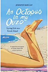 An Octopus in My Ouzo: Loving Life on a Greek Island Kindle Edition