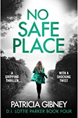 No Safe Place: A gripping thriller with a shocking twist (Detective Lottie Parker Book 4) (English Edition) Formato Kindle
