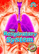 The Respiratory System (Your Body Systems: Blastoff! Readers, Level 3) (Blastoff! Readers, Level 3: Your Body Systems)
