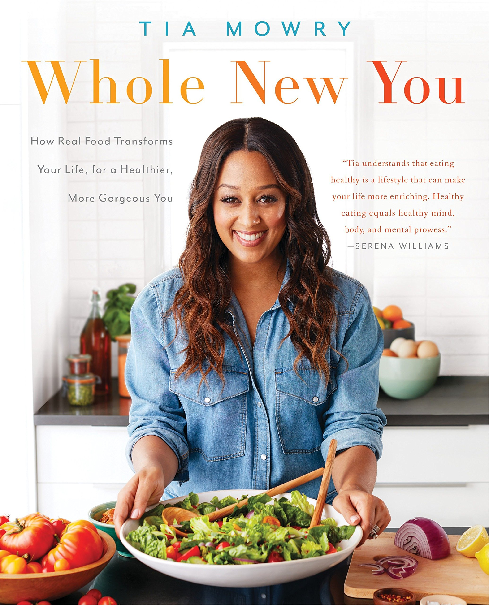 Image OfWhole New You: How Real Food Transforms Your Life, For A Healthier, More Gorgeous You: A Cookbook
