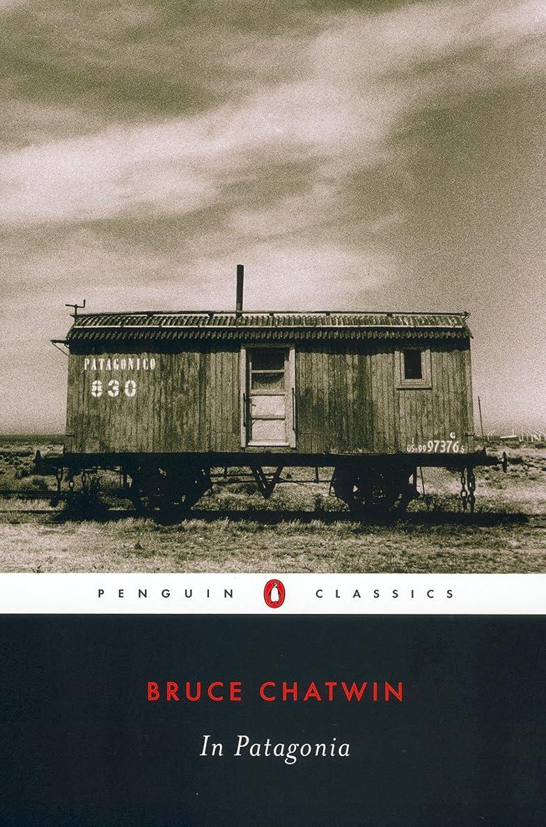 合理化検査官甘くするIn Patagonia (Penguin Classics) (English Edition)