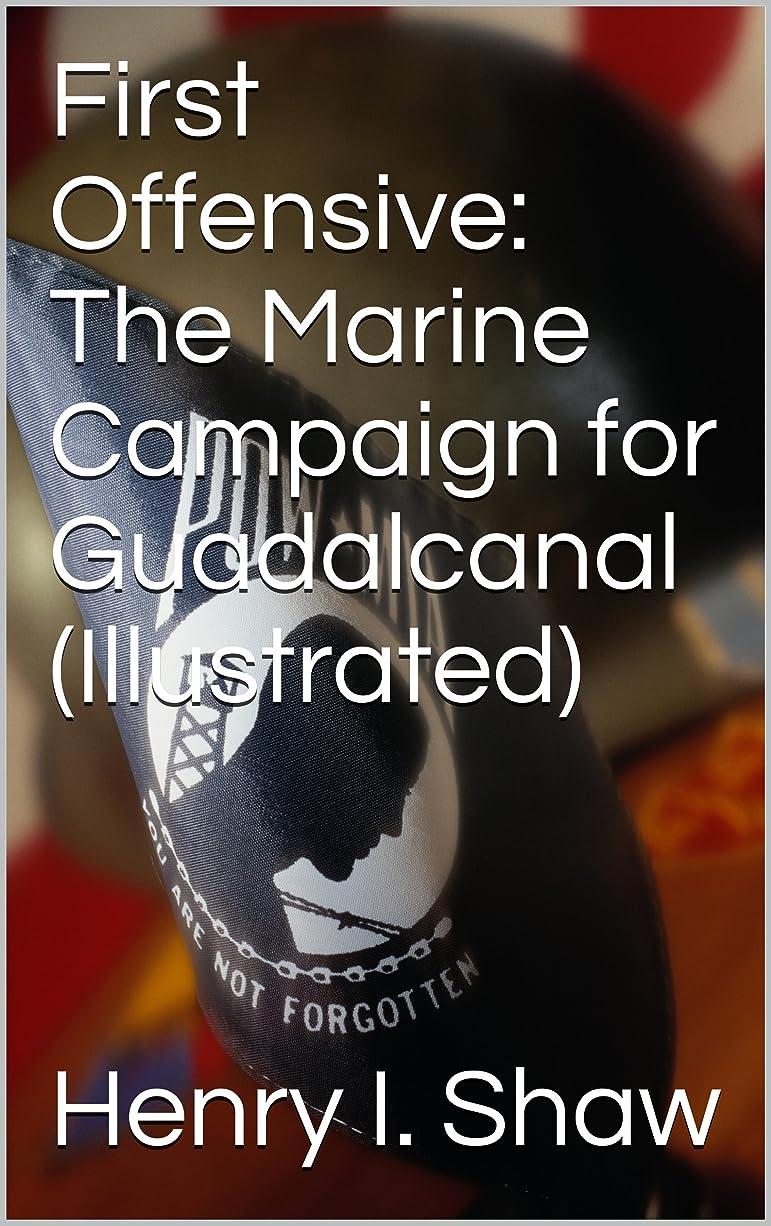 スキル検索エンジンマーケティング形式First Offensive: The Marine Campaign for Guadalcanal (Illustrated) (English Edition)