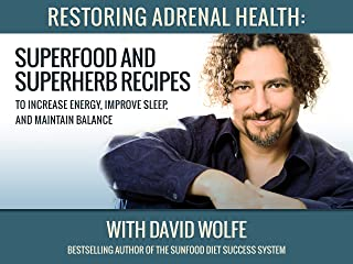 Restoring Adrenal Health with David Wolfe