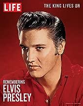 LIFE Remembering Elvis Presley: The King Lives On