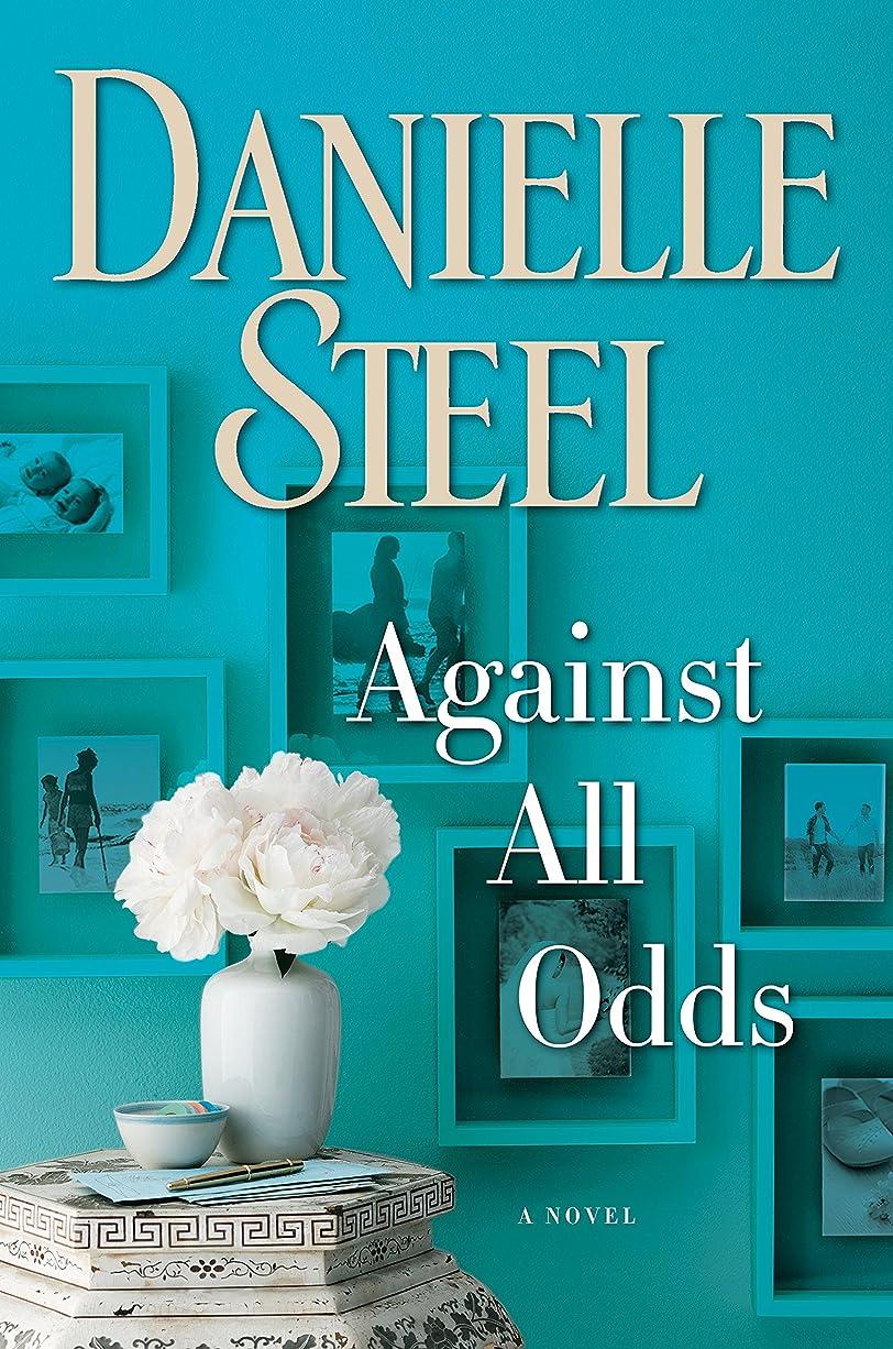 幸運な競争力のある交渉するAgainst All Odds: A Novel (English Edition)
