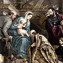 Unto Us A Child Is Born - Puer Natus Est Nobis - Tudor Christmas Music By Tallis And Byrd