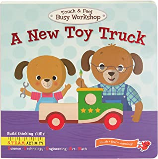 A New Toy Truck: Touch & Feel Board Book (Touch & Feel Busy Workshop: S.T.E.A.M. Activity)