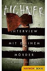 Interview mit einem Mörder: Ein Max-Broll-Krimi (Die Max-Broll-Krimis 4) (German Edition) Kindle Edition