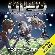 Robot Warriors: Hyperspace High, Book 3