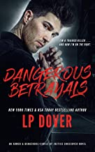 Dangerous Betrayals (An Armed & Dangerous/Circle of Justice Crossover Novel Book 2)