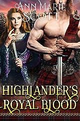 Highlander's Royal Blood: A Steamy Scottish Medieval Historical Romance (Highlands' Formidable Warriors) Kindle Edition