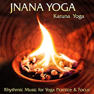 Jnana Yoga: Rhythmic Music for Yoga Practice & Focus