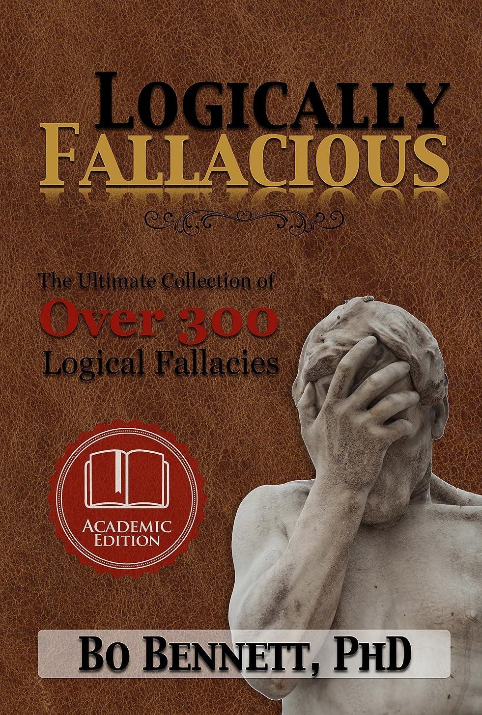 雇った発音スペシャリストLogically Fallacious: The Ultimate Collection of Over 300 Logical Fallacies (Academic Edition) (English Edition)