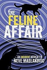 The Feline Affair: An Incident Series Novelette Kindle Edition
